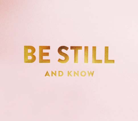 be still and know / ann kelle