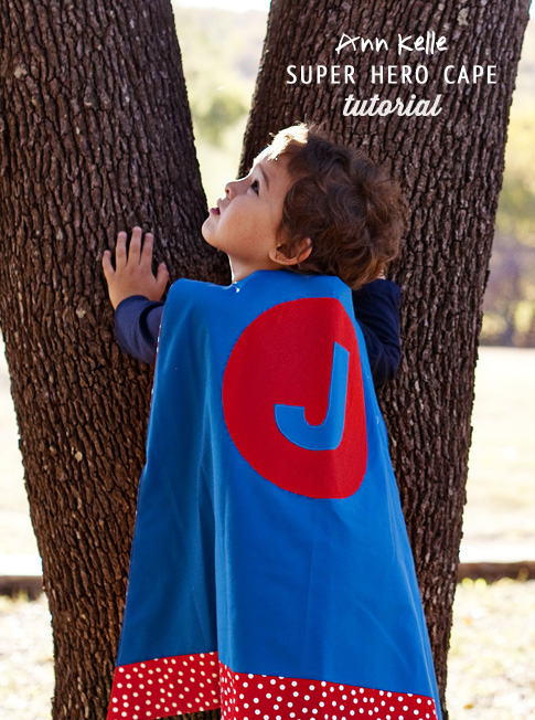 super hero cape sewing tutorial / ann kelle