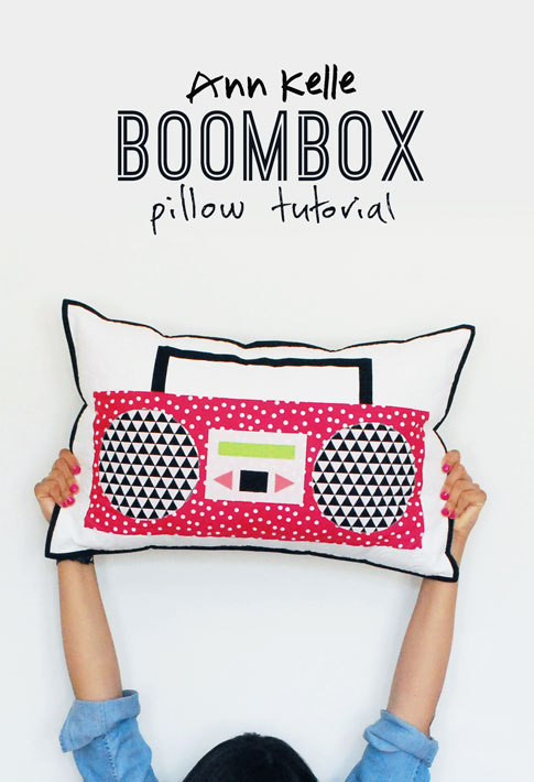 boombox pillow tutorial / ann kelle